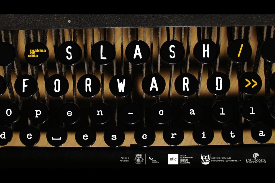 SLASH FORWARD | Open Call de Escrita