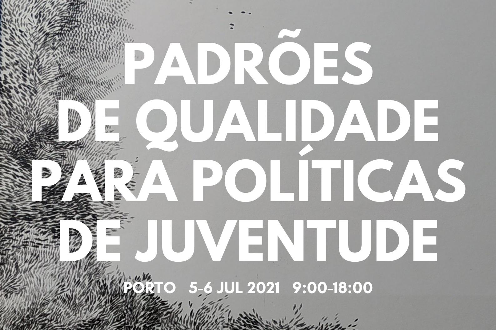 Formação e colaboração Padrões de Qualidade para Políticas de Juventude 5 e 6 de julho das 9h às 18h